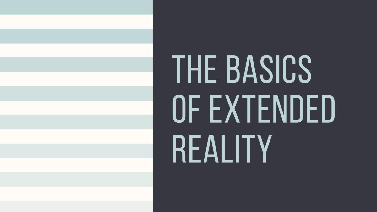 Extended Reality Basics Blog