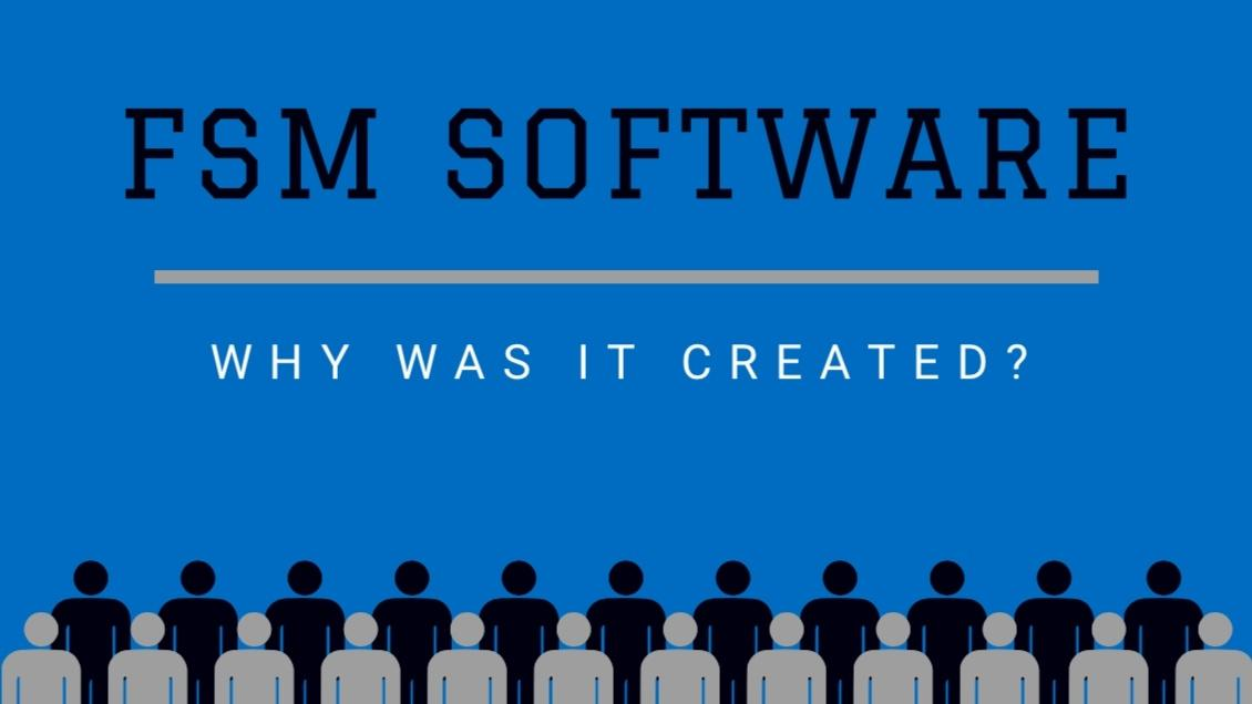 why FSM software