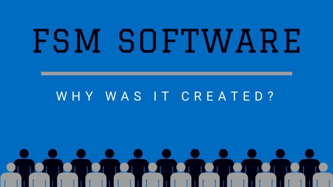 why FSM software