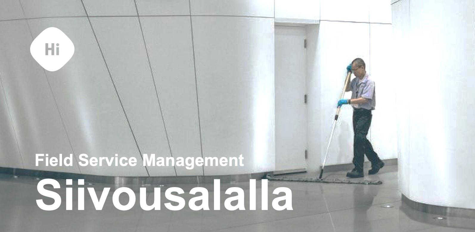 Field Service Management Siivousalalla