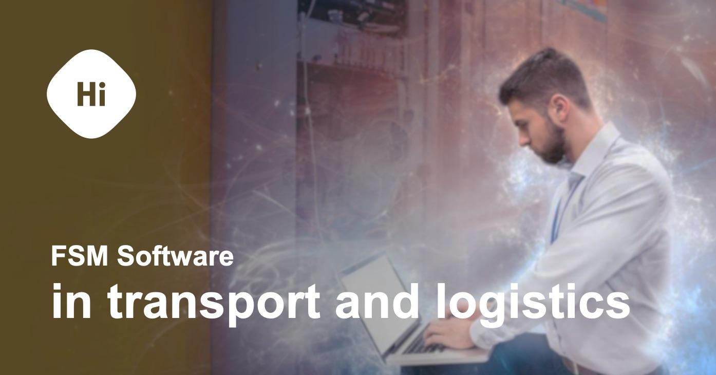 FSM software in transport and logistics